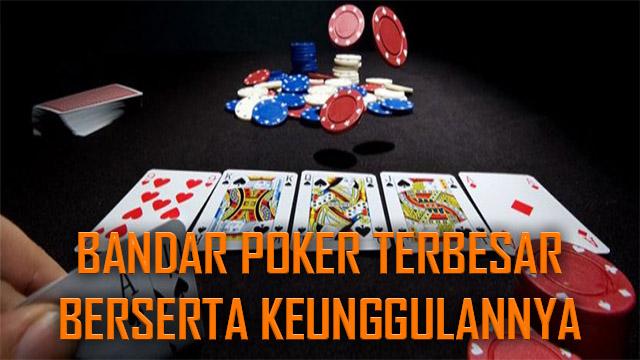 Kelebihan Join Pada Bandar Poker IDN Terbesar